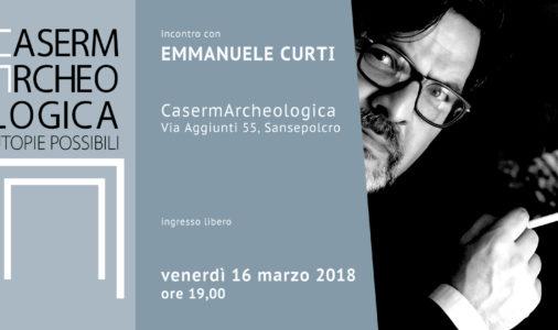 Incontro con Emmanuele Curti in CasermArchelogica